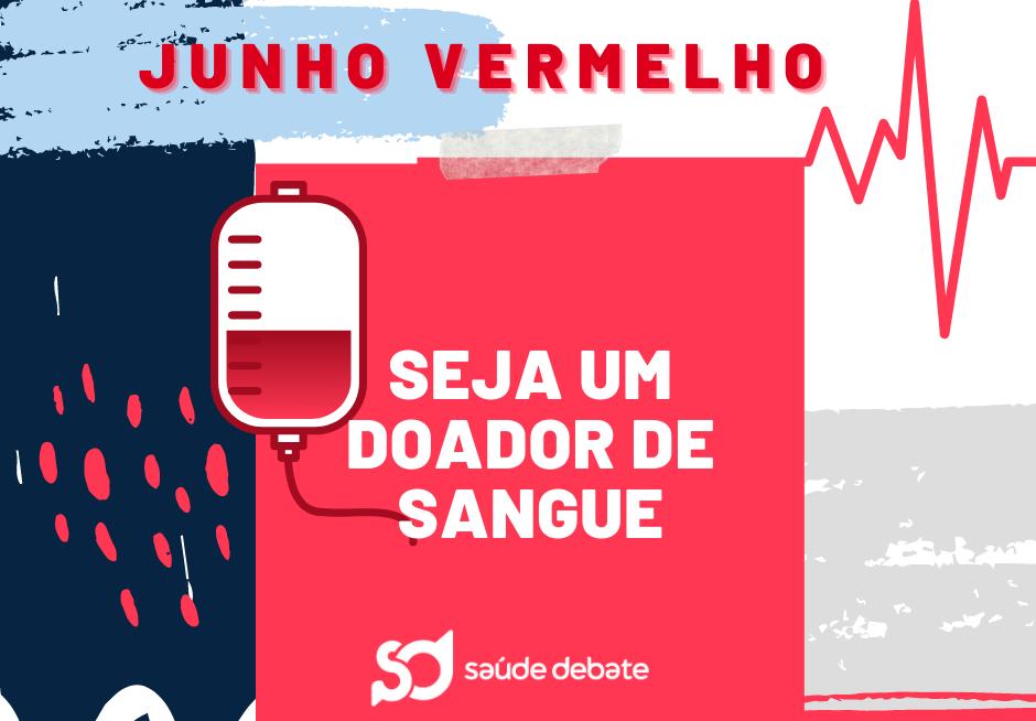 Campanha Junho Vermelho quer incentivar novos doadores de sangue